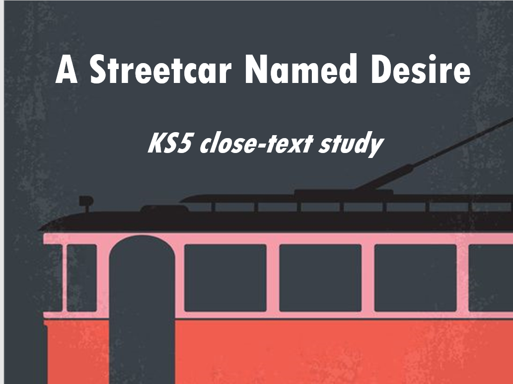 A Streetcar Named Desire (12-13 week SOW FULL LESSONS) KS5 A Level Literature
