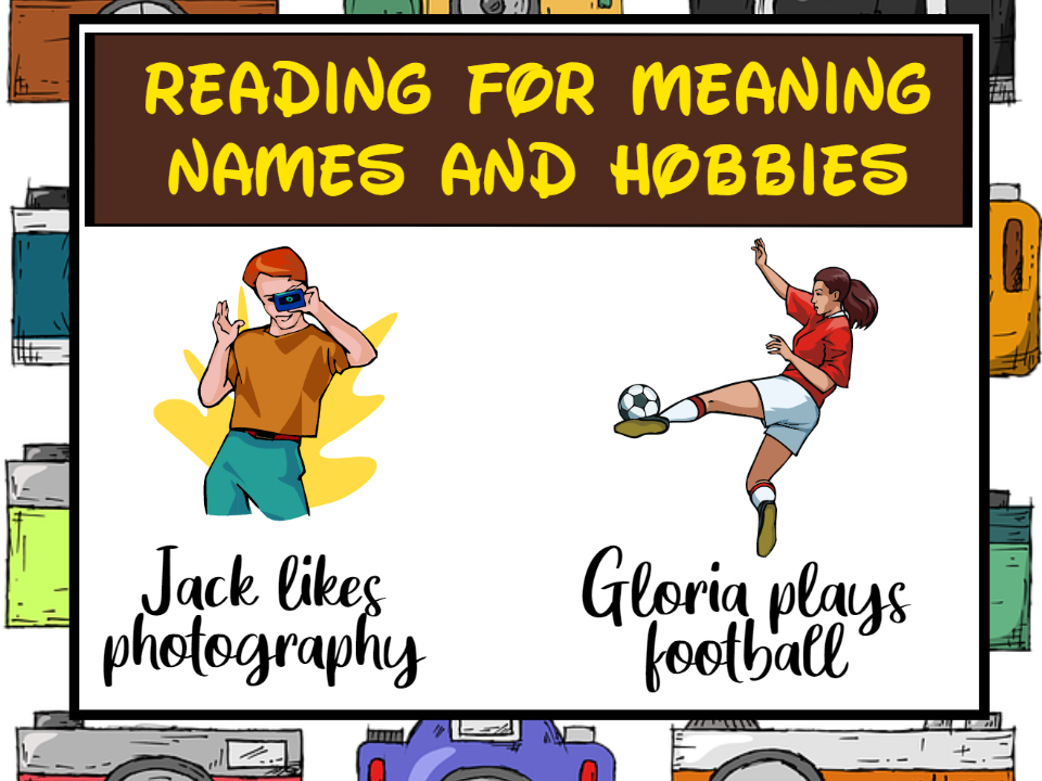 Reading for Meaning Names and Hobbies