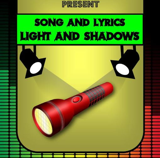 Light and Shadows Song by Mr A, Mr C and Mr D Present