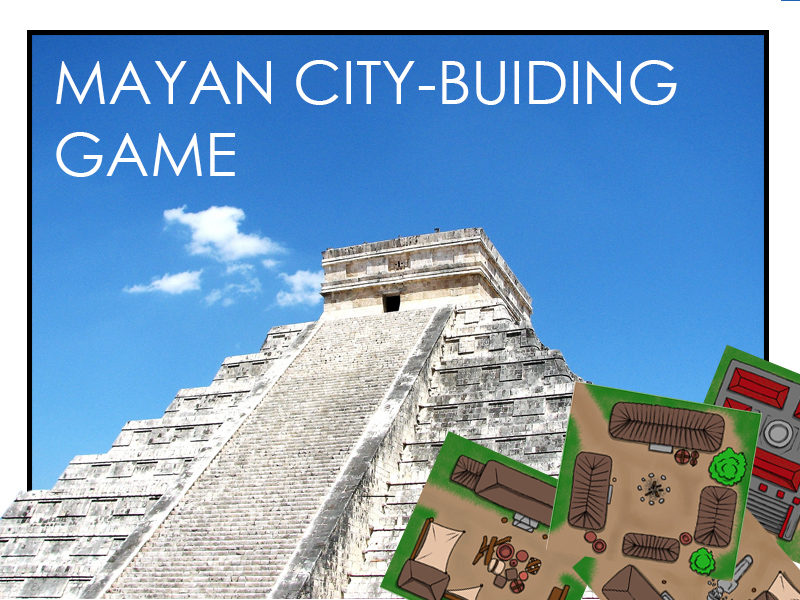 Year 6  Mayan city-building  game  and teaching notes