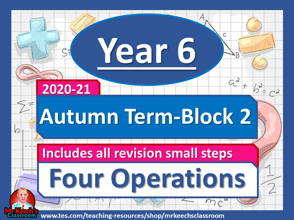 Year 6 - Four Operations - Autumn Block 2 - White Rose Maths