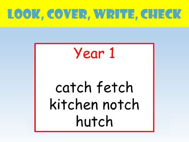 Y1 English Spelling PowerPoint: Look, Cover, Write, Check (-tch)