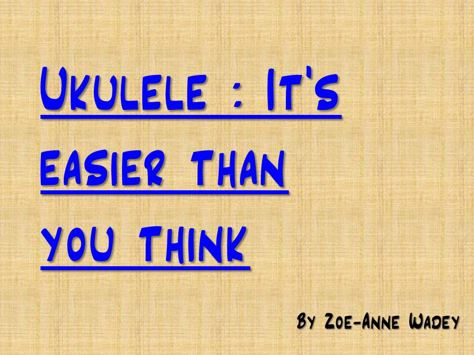 Ukulele: Its easier than you think