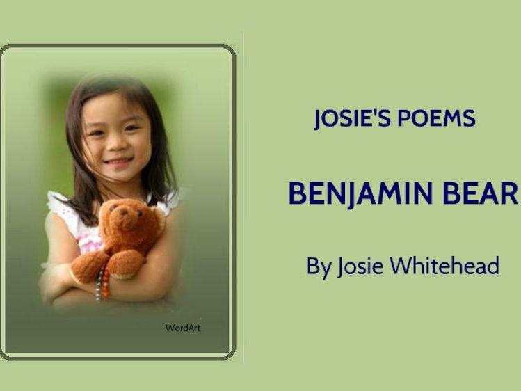 BENJAMIN BEAR - A Narrative Poem for KS1 and KS2 children - by Josie Whitehead