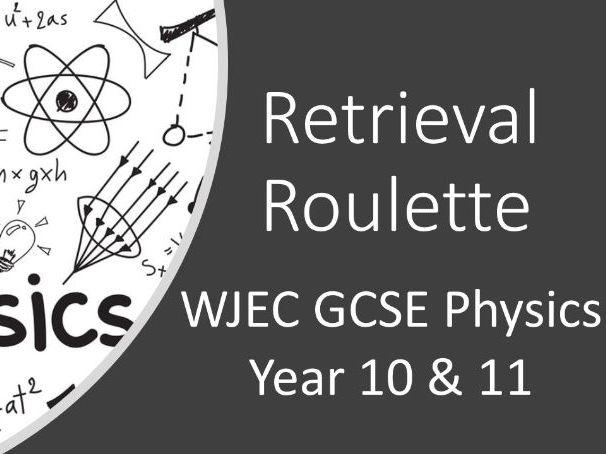 WJEC Physics Retrieval Roulette - GCSE