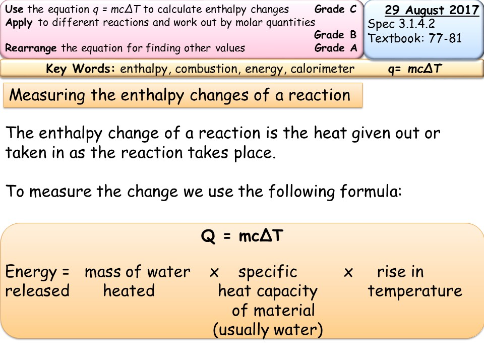 measuring the enthalpy change for the reaction essay It is because the number of moles of water formed varies according to the acid and alkali used, it is the convention to measure enthalpy change of neutralization in kj mol-l when 1 mole of water is formed.