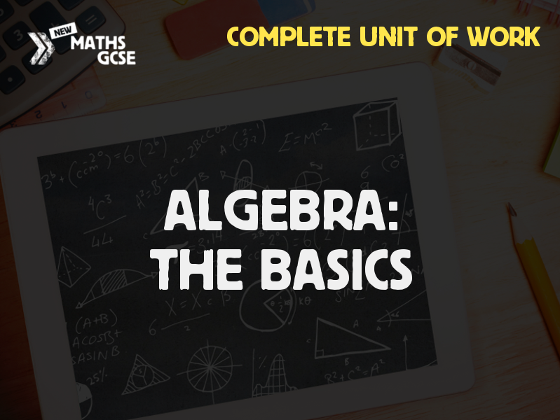 Algebra: The Basics - Complete Unit of Work