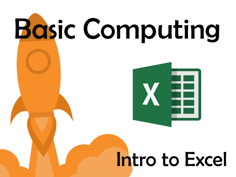 Basic Computing – Intro to Excel