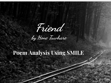 Friend - by Hone Tuwhare (SMILE Analysis points)