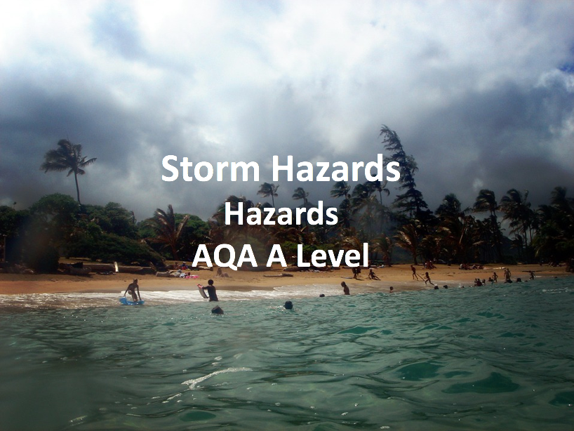 Storm Hazards - AQA A Level Geography
