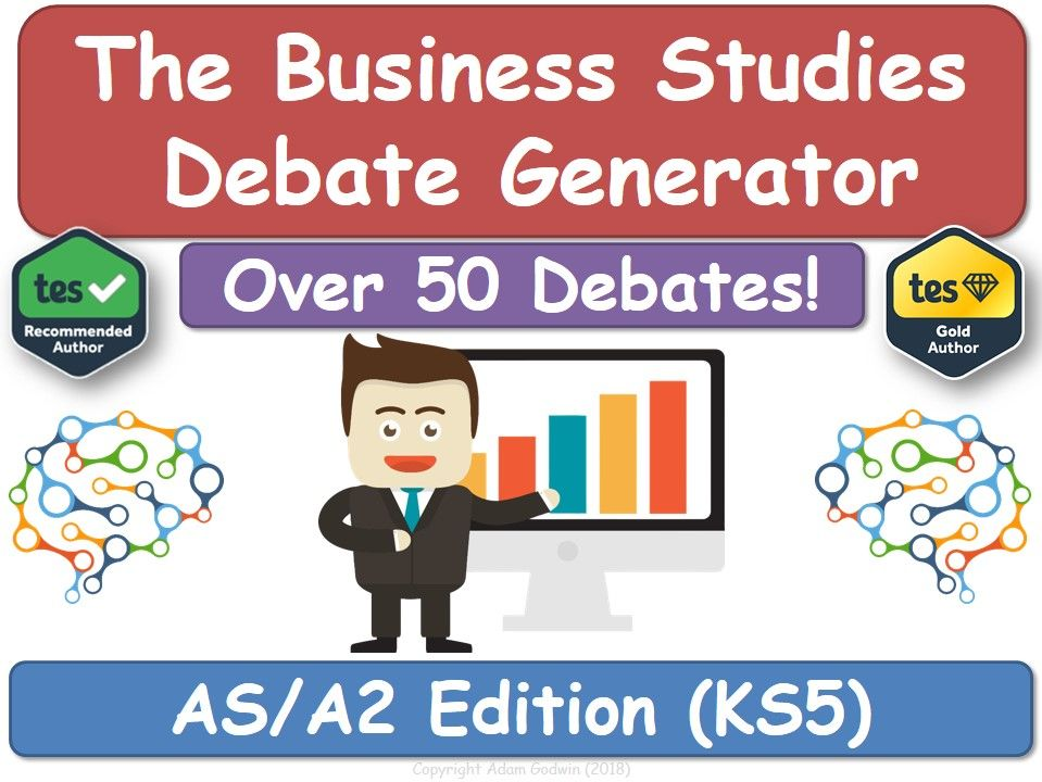 The Business Studies Debate Generator (AS, A2, KS5, AQA, Business)