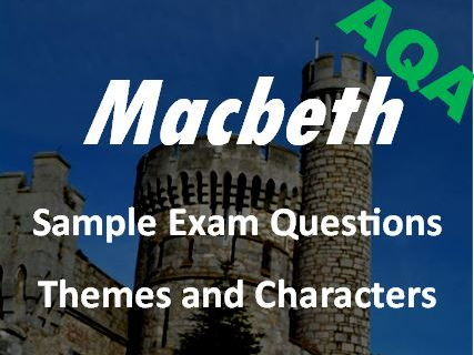 Macbeth Revision: Themes and Characters Sample Exam Questions AQA GCSE New Spec - Revision