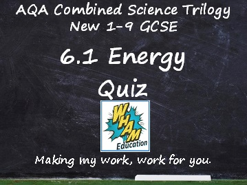 AQA Combined Science Trilogy: 6.1 Energy Quiz