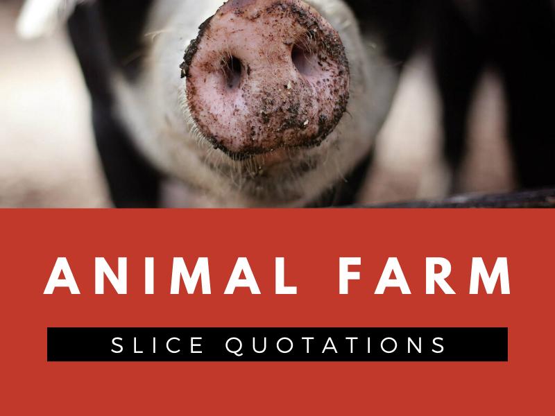 Animal Farm - SLICE Quotation Sheets
