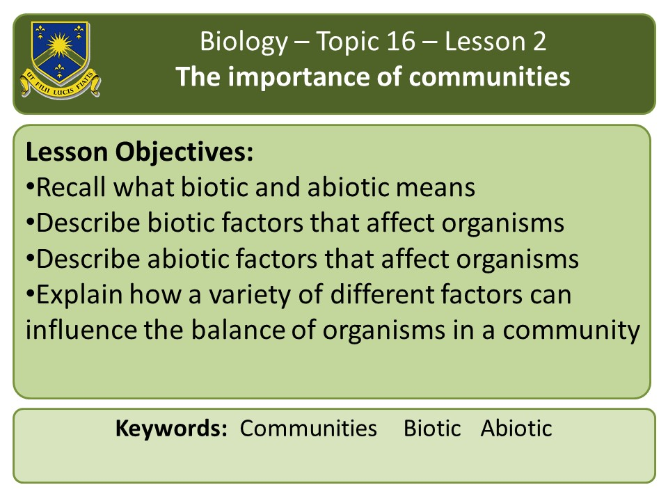 New AQA 2016 Biology Chapter 16 lesson 2: Organisms and their environment Abiotic and Biotic factors