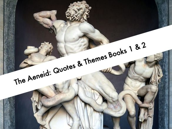 Quotes divided into Themes/ characters: Books 1 & 2 of the Aeneid