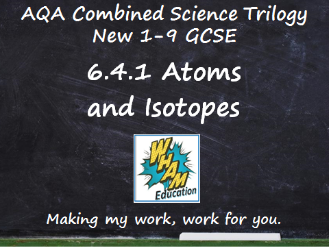 AQA Combined Science Trilogy: 6.4.1 Atoms and Isotopes