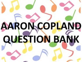 Question bank- Aaron Copland: Saturday Night Waltz & Hoedown from Rodeo