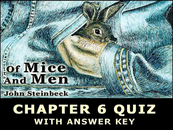 Of Mice And Men CHAPTER 6 QUIZ John Steinbeck