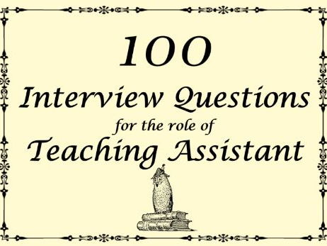 Teaching Assistant Interview Questions – 100 Questions 2018, classroom, TA, T.A.