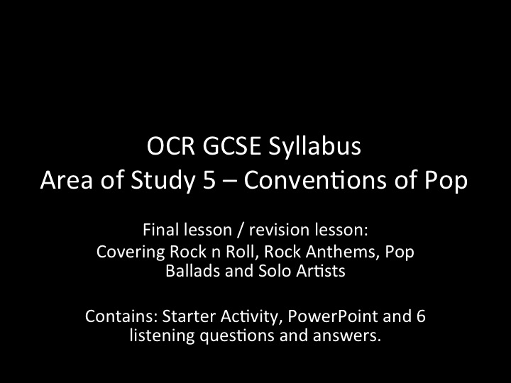 OCR GCSE Music - AoS5 - Conventions of Pop - Revision Lesson / Final Lesson of topic