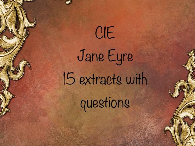 CIE Jane Eyre 15 extracts and exam questions