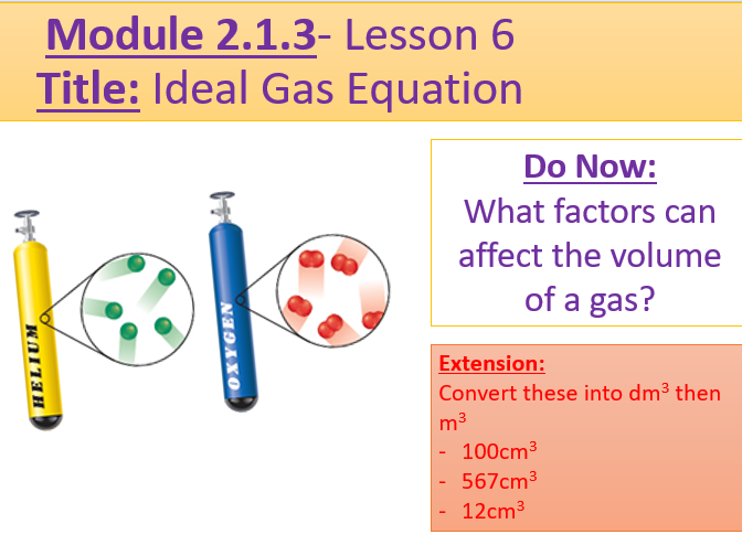 A Level Chemistry OCR A- Module 2.1.3 Lesson 6- Ideal Gas Equation