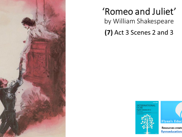 GCSE English Literature: (7) Romeo and Juliet - Act 3 Scenes 2 and 3