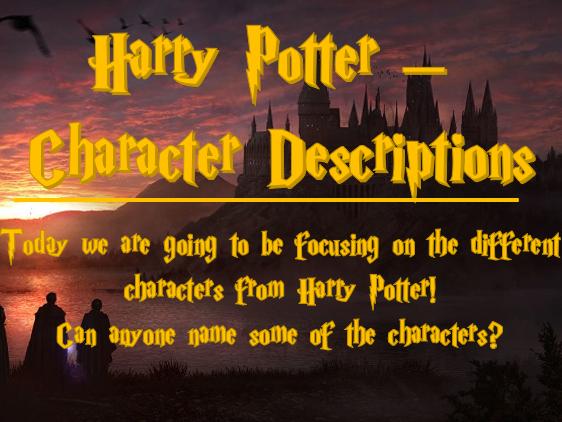 Character Descriptions - Harry Potter