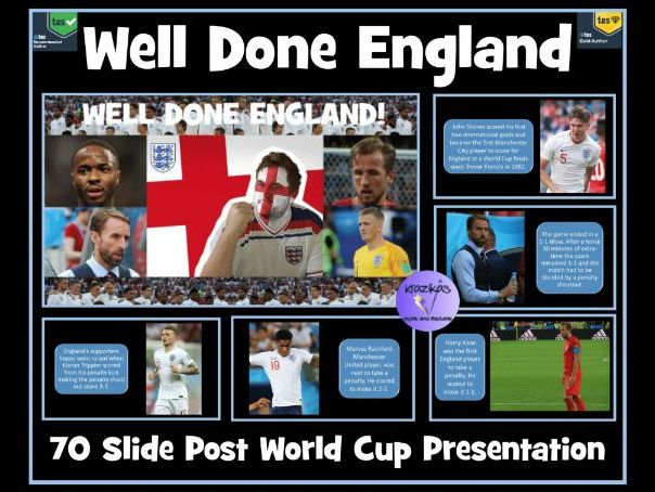 Well Done England! Post World Cup 2018 Presentation