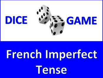 Dice Game - French Imperfect Tense - l'Imparfait