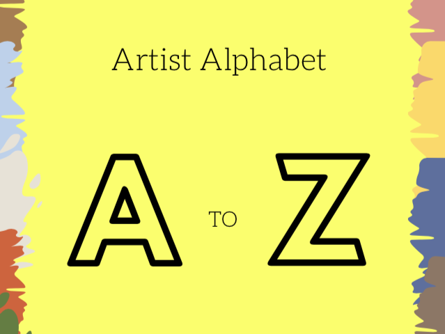 Artist Alphabet | A to Z | Practical & Theoretical Art Activities Inspired By Artists from A to Z