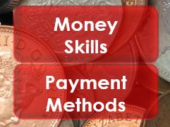 Employability/Work Skills: Money: Payment Methods