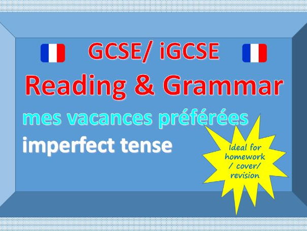 Reading and Grammar - mes vacances préférées - the imperfect tense, combining tenses