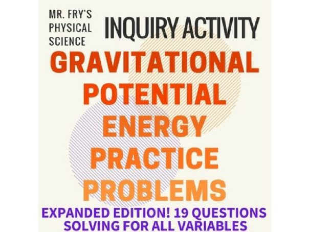 Gravitational Potential Energy Problems  (HS-PS3-2)