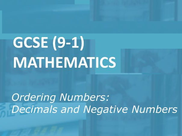 GCSE (9-1) Mathematics:  Ordering decimal and negative numbers