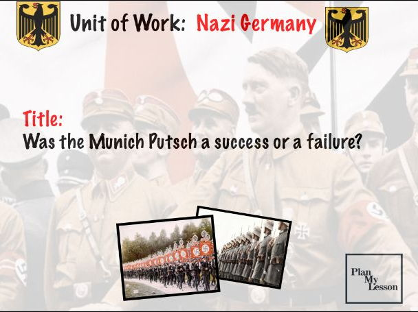 Nazi Germany: L4 Was the Munich Putsch a success or a failure?