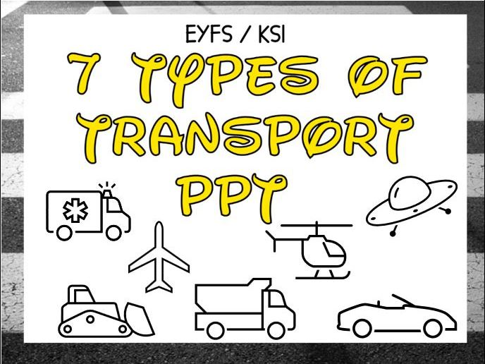 7 Types of Transport and Activity PPT EYFS KS1