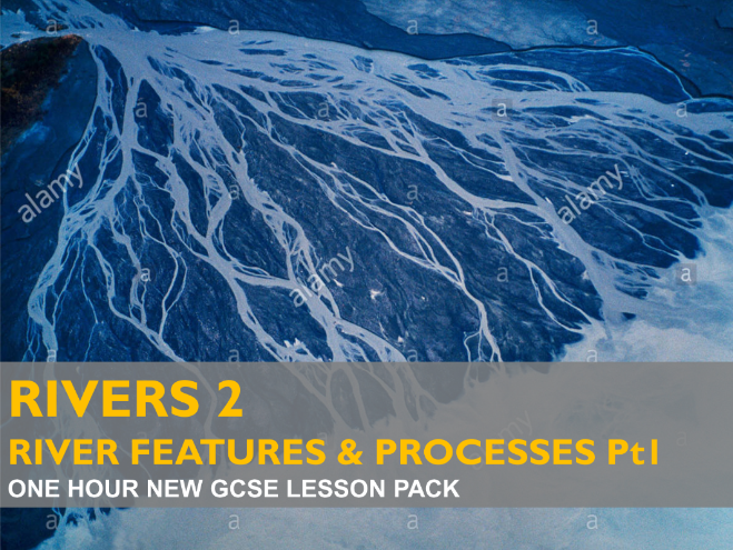 Rivers 2 - River Features & Processes Part 1 - GCSE (2016)