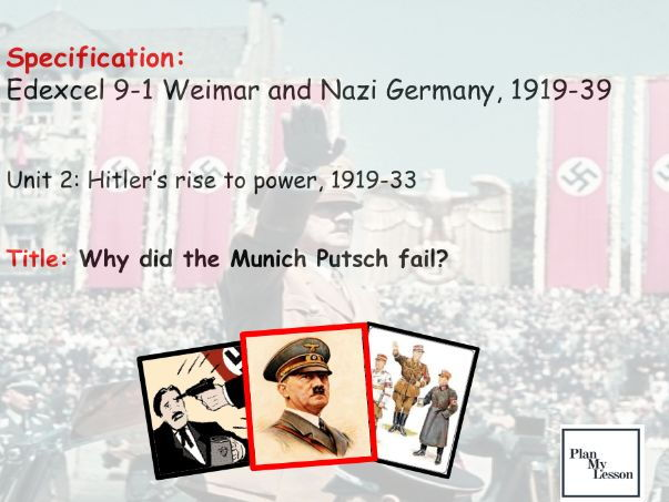 Edexcel 9-1 Weimar and Nazi Germany 1918-1939: Lesson 14 Why did the Munich Putsch fail?