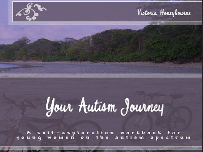 Your Autism Journey: A self-exploration workbook for young women on the autism spectrum