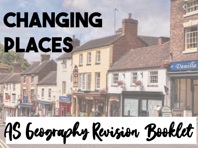 Changing Places- WJEC AS Geog Revision Notes