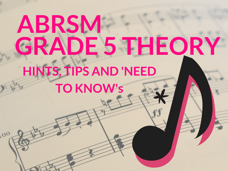 ABRSM Grade 5 Theory: Hints, Tips and 'Need to Know's