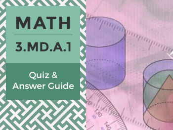 3.MD.A.1 - Quiz and Answer Guide