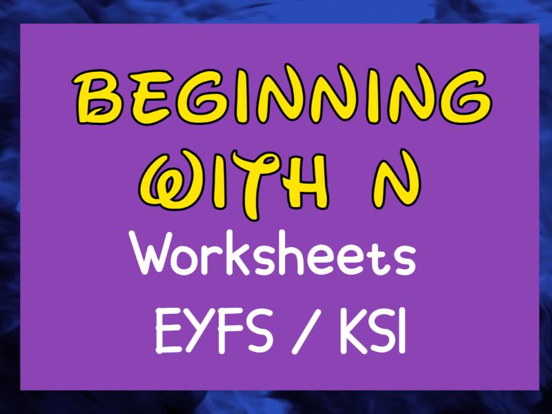 Beginning with N Worksheets EYFS / KS1