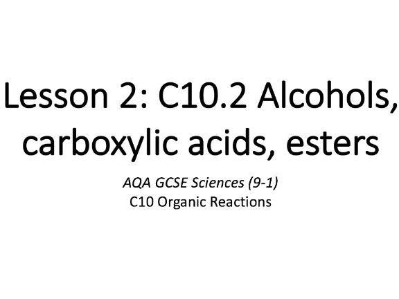 C10.2 Alcohols, carboxylic acids, esters