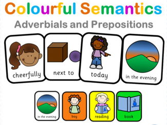 Colourful Semantics: Prepositions and Fronted Adverbials!