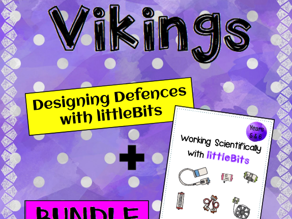 Vikings: Battle Modifications and Working Scientifically with littleBits Years 5 & 6 BUNDLE