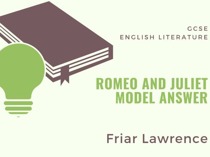 Model Answer: Friar Lawrence in 'Romeo and Juliet'