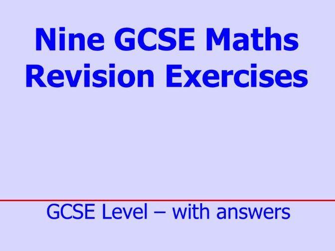Nine GCSE Maths Revision Exercises